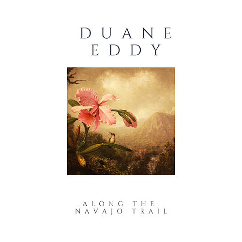 Along the Navajo Trail von Duane Eddy