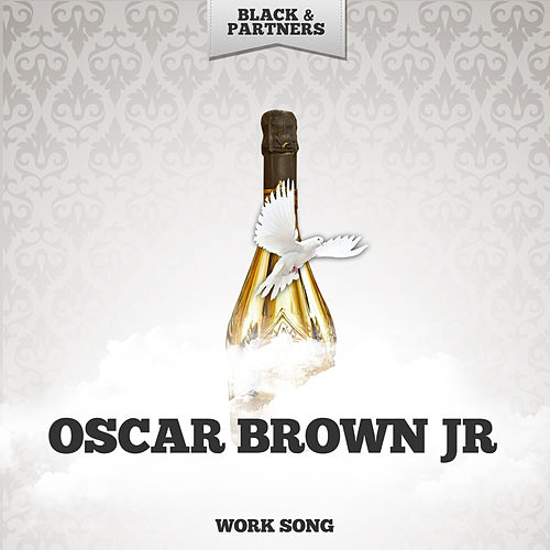 Work Song by Oscar Brown Jr.