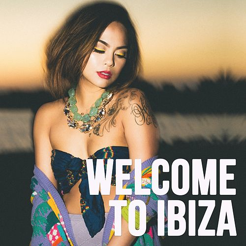 Welcome to Ibiza by Various Artists