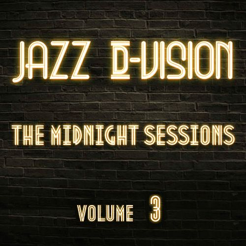 The Midnight Sessions, Vol. 3 by Jazz D-Vision