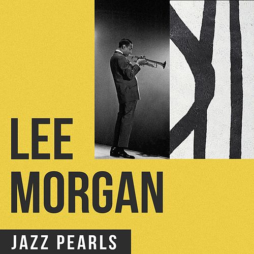 Lee Morgan, Jazz Pearls by Lee Morgan