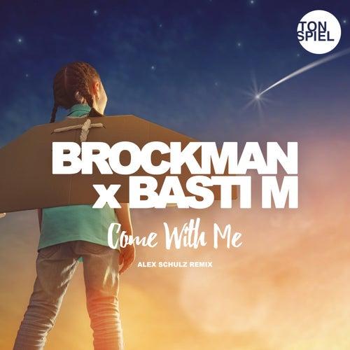 Come With Me (Alex Schulz Remix) de Brockman