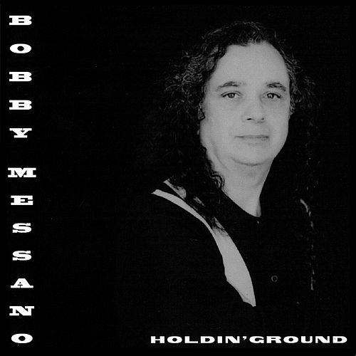 Holdin' Ground von Bobby Messano & NBO