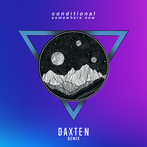 Somewhere New (Daxten Remix) by Conditional