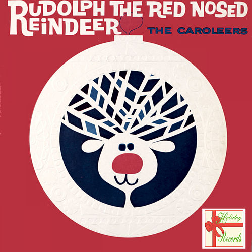 Rudolph The Red Nosed Reindeer di The Caroleers