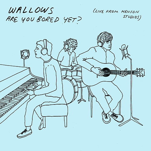 Are You Bored Yet? (Live from Henson Studios) by Wallows