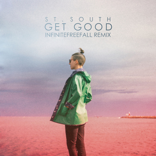 Get Good (Infinitefreefall Remix) by St. South