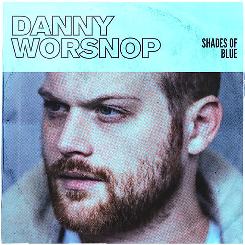 Shades of Blue von Danny Worsnop