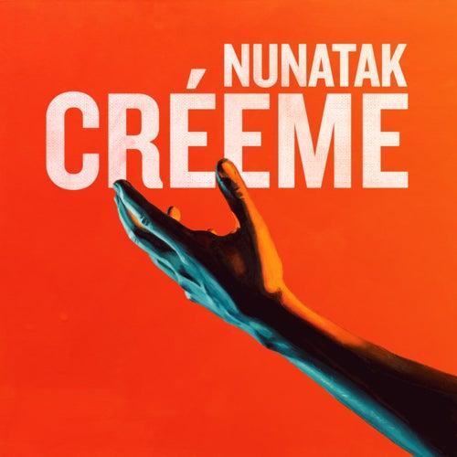 Créeme by Nunatak
