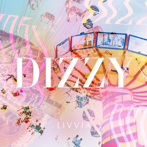 Dizzy by LIVVIA