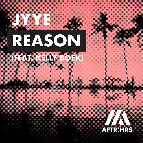 Reason (feat. Kelly Boek) von Jyye