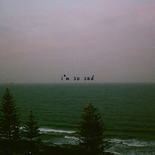 I'm So Sad by Gnash