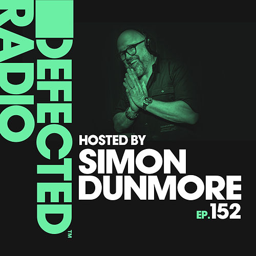 Defected Radio Episode 152 (hosted by Simon Dunmore) von Defected Radio