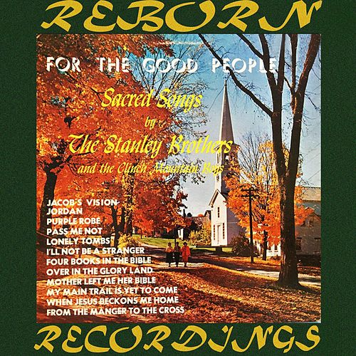 For The Good People, Sacred Songs (HD Remastered) de The Stanley Brothers