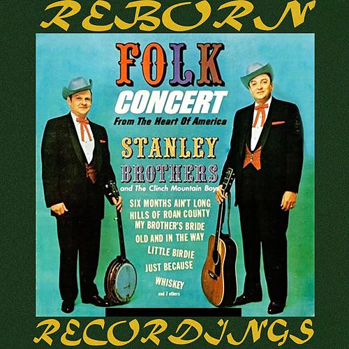 Folk Concert From The Hearth Of America (HD Remastered) von The Stanley Brothers