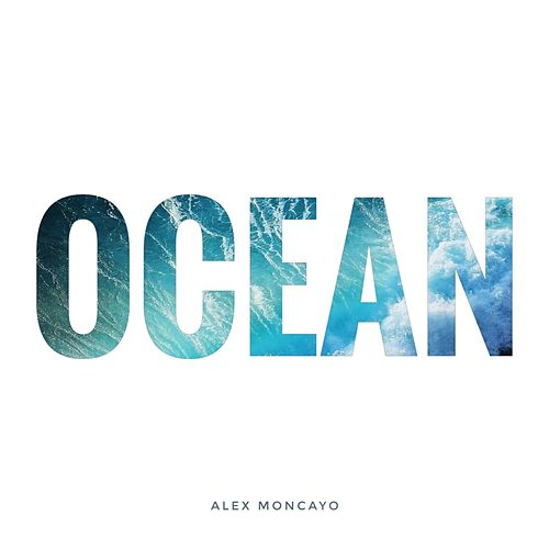 Ocean by Alex Moncayo