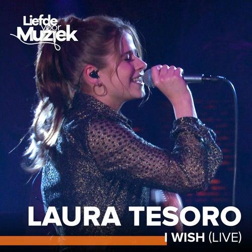 I Wish (Uit Liefde Voor Muziek) (Live) de Laura Tesoro