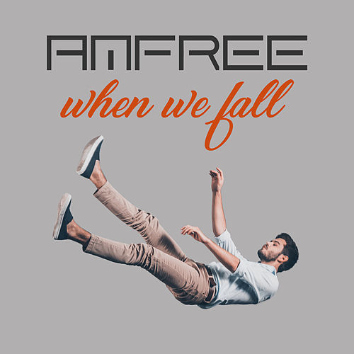 When We Fall by Amfree