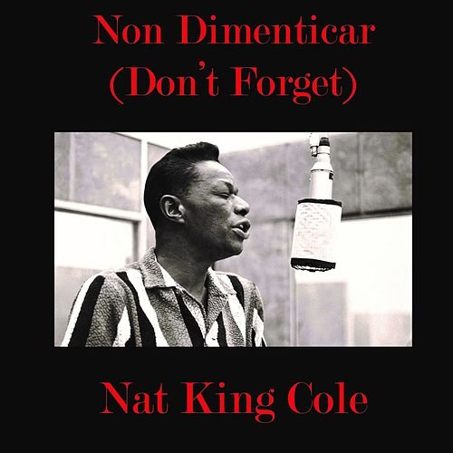Non dimenticar (Don't Forget) (Live Italian Show 1960) by Nat King Cole