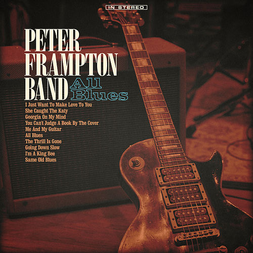 The Thrill Is Gone/I Just Want To Make Love To You von Peter Frampton Band