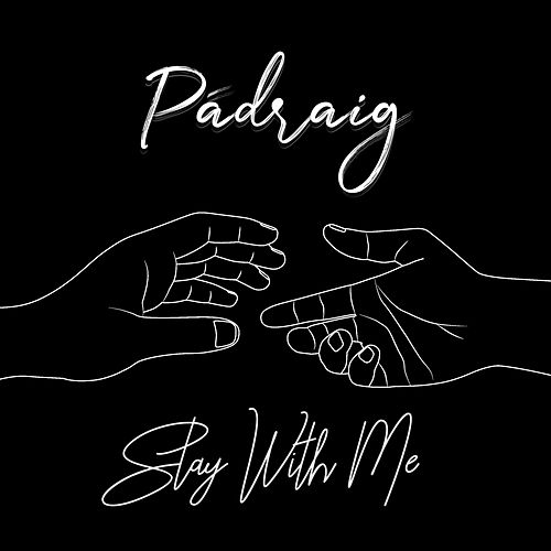 Stay With Me by Pádraig
