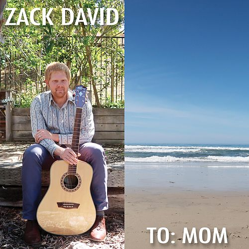 To: Mom by Zack David