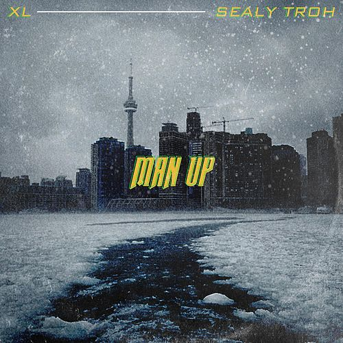Man Up by Sealy Troh