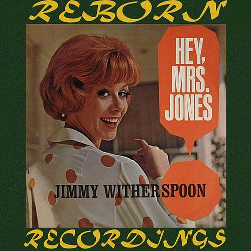 Hey, Mrs. Jones (HD Remastered) by Jimmy Witherspoon