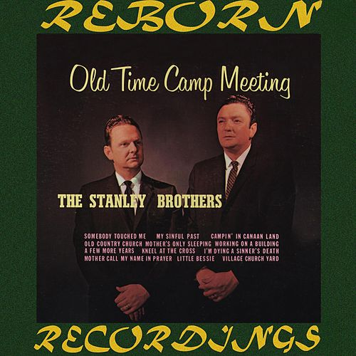Old Time Camp Meeting (HD Remastered) von The Stanley Brothers