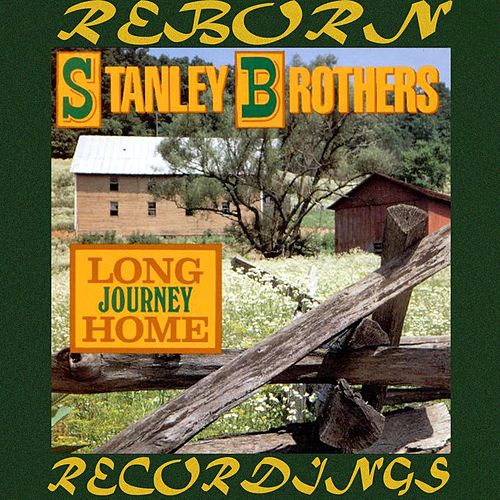 Long Journey Home (HD Remastered) von The Stanley Brothers