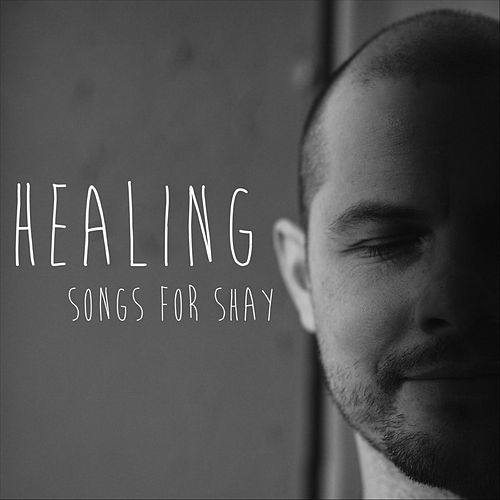 Healing (Songs for Shay) von John Corlis