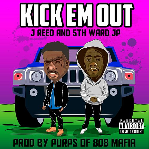 Kick Em Out by J-Reed