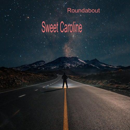 Sweet Caroline de Roundabout