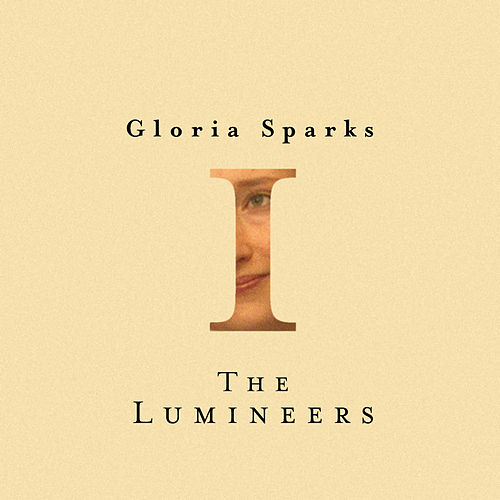 Gloria Sparks by The Lumineers
