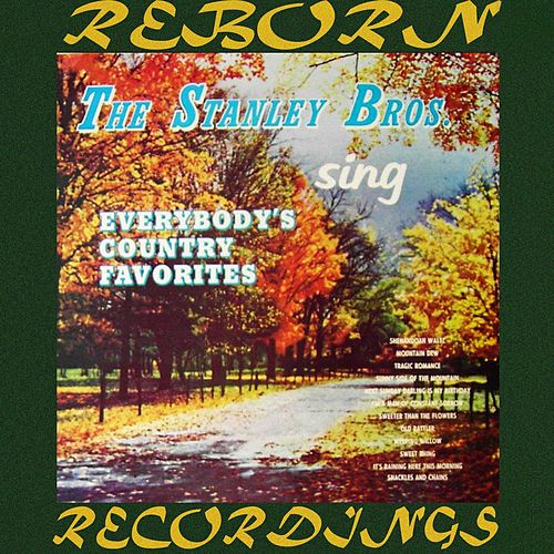 Sing Everybody's Country Favorites (HD Remastered) von The Stanley Brothers