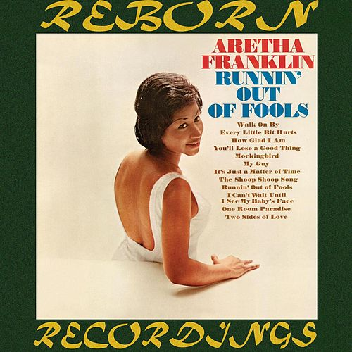 Runnin' Out of Fools (HD Remastered) von Aretha Franklin