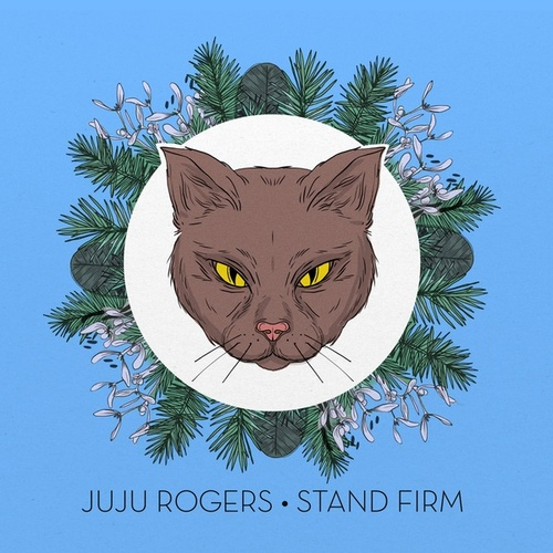 Stand Firm by JuJu Rogers