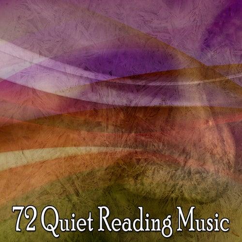 72 Quiet Reading Music von Meditación Música Ambiente