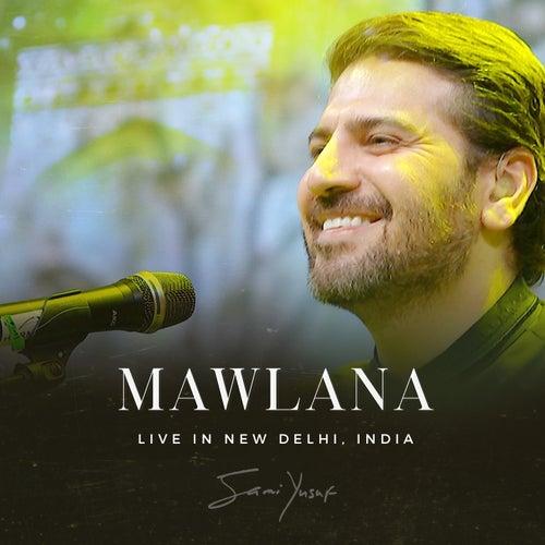 Mawlana (Live in New Delhi) by Sami Yusuf