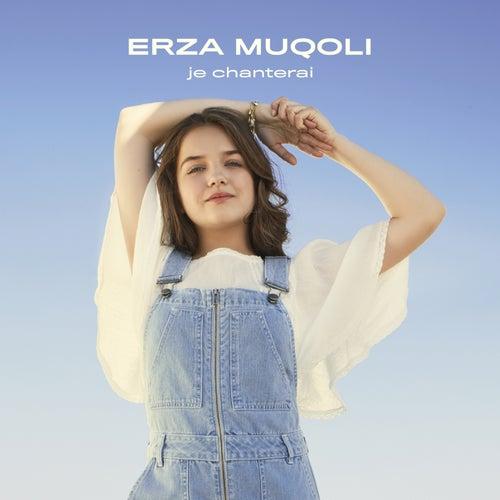 Je chanterai de Erza Muqoli