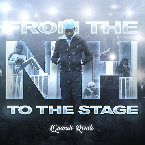 From the Neighborhood to the Stage by Quando Rondo