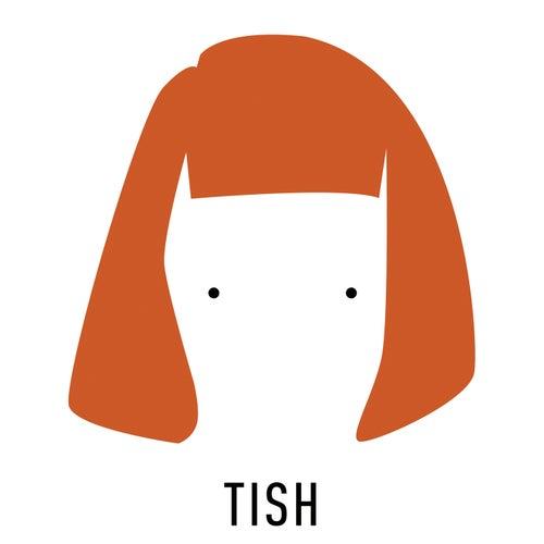 Tish by Tish
