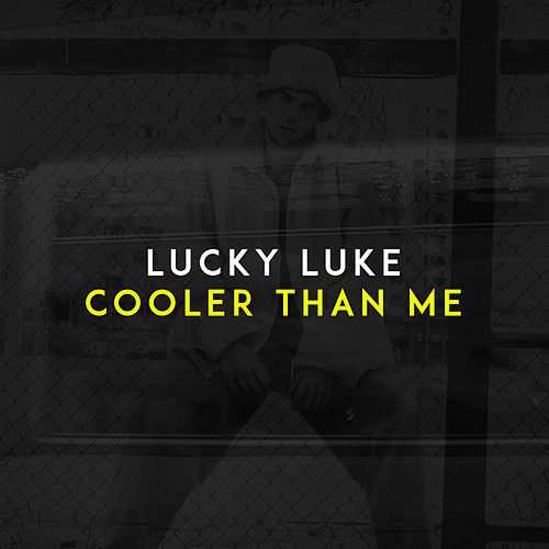 Cooler Than Me (Radio Edit) de Lucky Luke