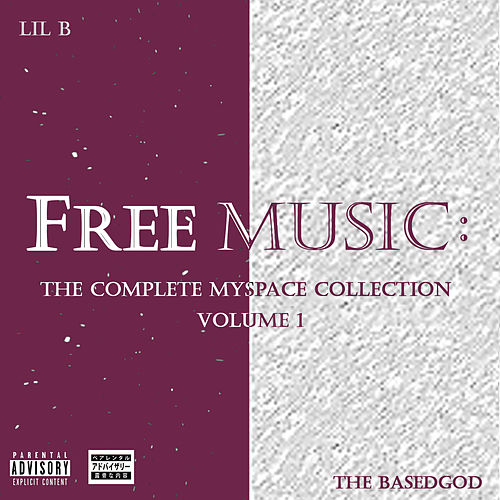 The Complete Myspace Collection, Vol. 1 by Lil B