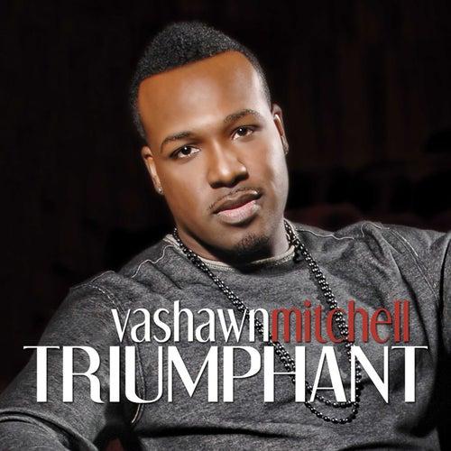 Triumphant by VaShawn Mitchell