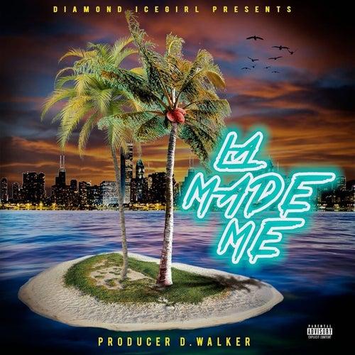 LA MADE ME (REMIX) (feat. iamdonumbers, SWENDAL, COMPTON MENACE & THACHILLCMW) von Diamond Icegirl