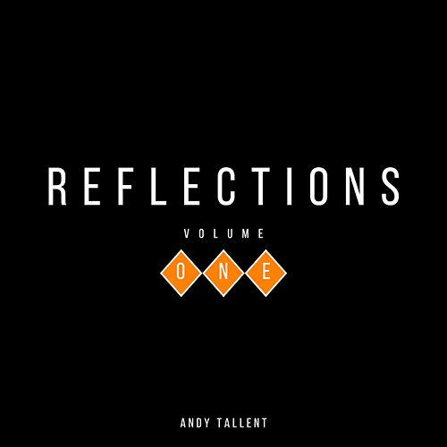Reflections (Volume One) by Andy Tallent