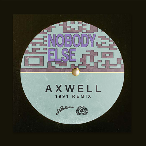 Nobody Else (1991 Remix) by Axwell