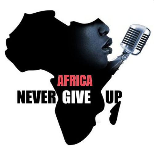 Africa Never Give Up di The Hills