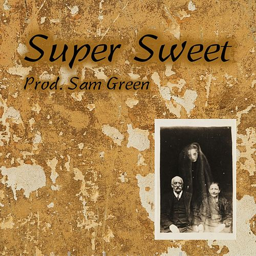Super Sweet de Sam Green